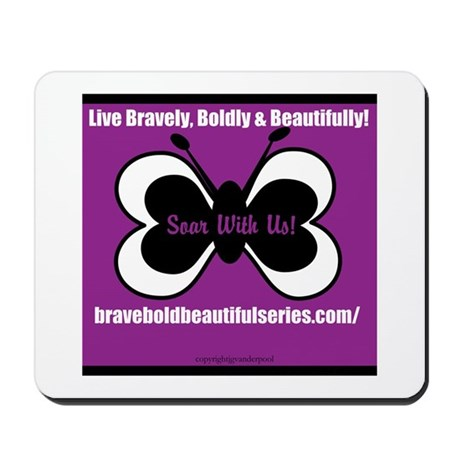 Live Bravely, Boldly & Beauti Mousepad
