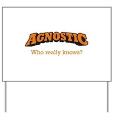 Agnostic / Who Yard Sign