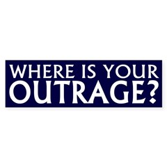 Where is Your Outrage? bumper sticker