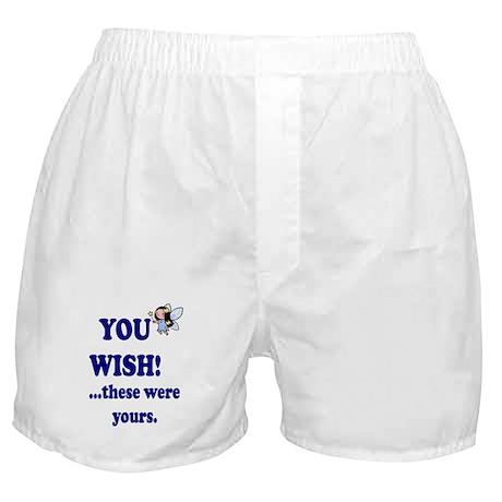 You Wish! Boxer Shorts