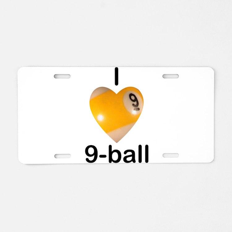 I Love 9-ball Aluminum License Plate