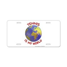 Tennis is my World Aluminum License Plate