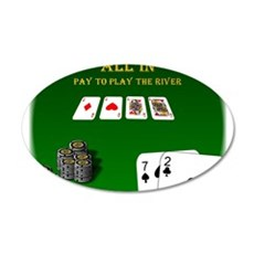 All In, Pay to Play River 22x14 Oval Wall Peel