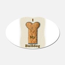 Love My Bulldog (real) 22x14 Oval Wall Peel