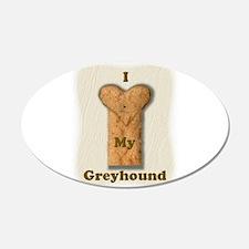 Love My Greyhound (real) 22x14 Oval Wall Peel