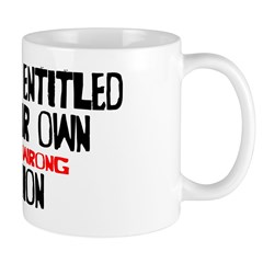 Entitled To Your Opinion Mug