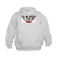 Entitled To Your Opinion Kids Hoodie