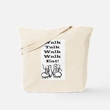 New Walk, Talk, Eat Tote Bag