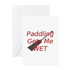 PaddlingGetsMeWet Greeting Card