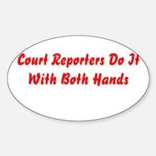 Court Reporters Do It With Bo Sticker (Oval)