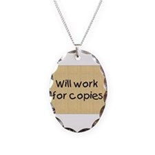 Will Work For Copies Necklace