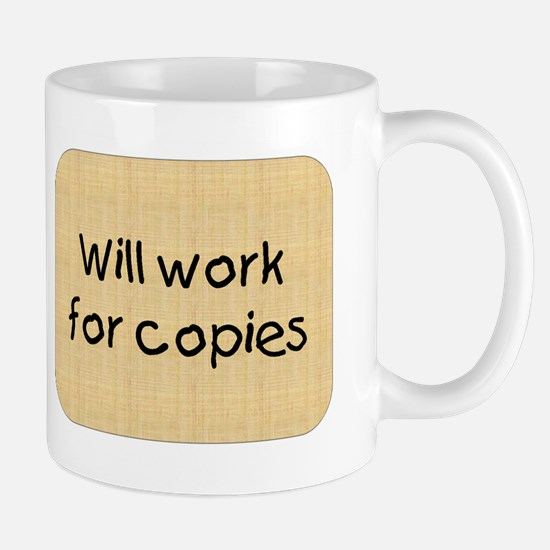 Will Work For Copies Mug