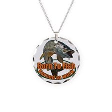 Born to fish forced to work Necklace