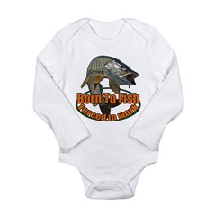 Born to fish forced to work Long Sleeve Infant Bod