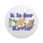K is for Kevin Ornament (Round)
