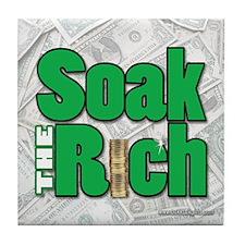 Soak The Rich... Tile Coaster