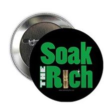 "Soak The Rich... 2.25"" Button"