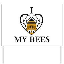 I Love My Bees Yard Sign