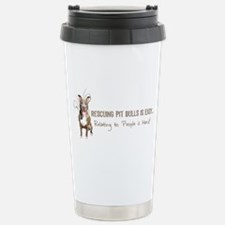 Pit Bulls Are Easy Travel Mug