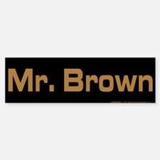 Reservoir Dogs Mr. Brown Bumper Bumper Sticker