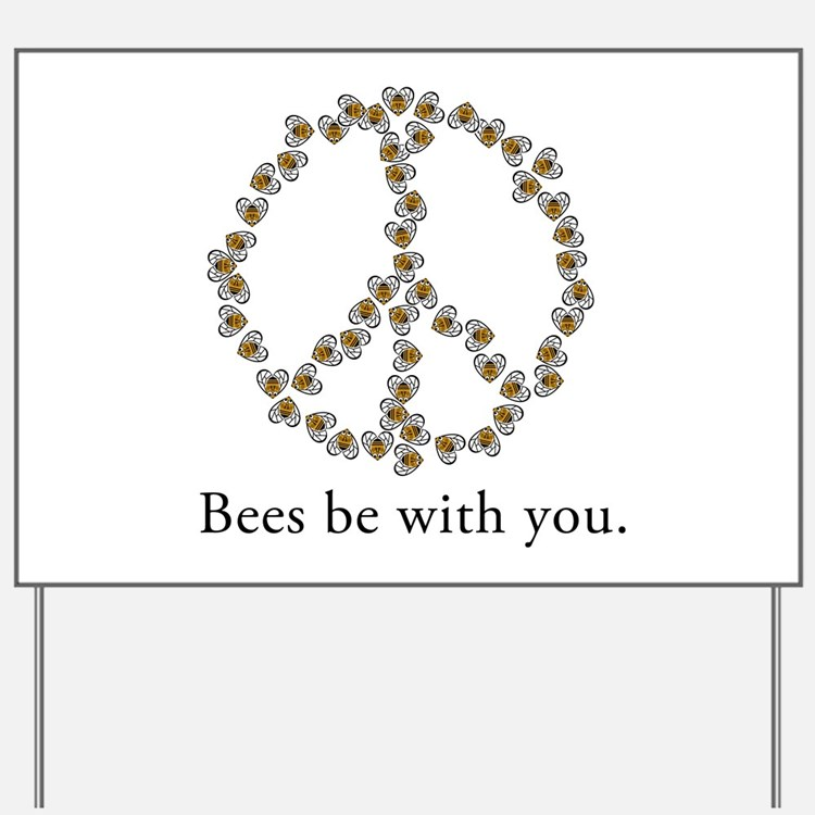 Bees be with you (peace symbo Yard Sign