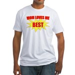 Mom Loves Me Best Fitted T-Shirt