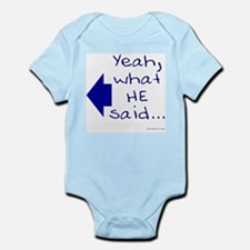 What He Said - Left Arrow Infant Creeper