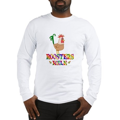 Fun Roosters Rule Long Sleeve T-Shirt