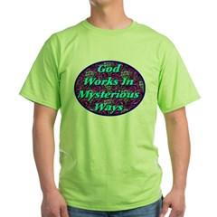 God Works In Mysterious Ways T-Shirt