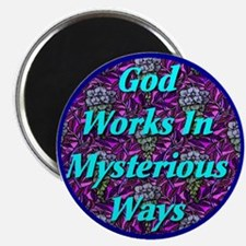 God Works In Mysterious Ways Magnet