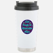 God Works In Mysterious Ways Travel Mug
