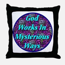 God Works In Mysterious Ways Throw Pillow