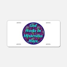 God Works In Mysterious Ways Aluminum License Plat