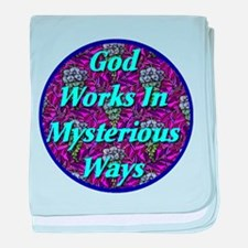 God Works In Mysterious Ways baby blanket