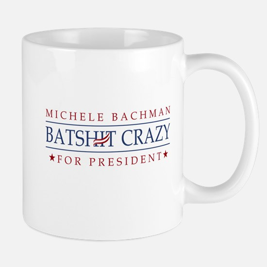 Michele Batshit Crazy for President Mug