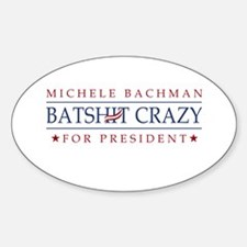 Michele Batshit Crazy for President Decal