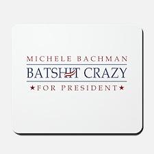Michele Batshit Crazy for President Mousepad