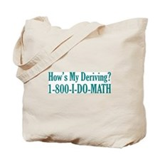 How's My Deriving? Tote Bag