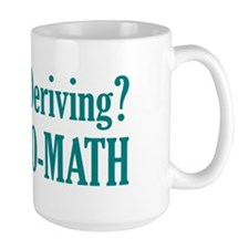 How's My Deriving? Mug