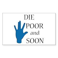 Die Poor and Soon (Humor Paro Decal