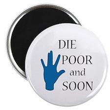 Die Poor and Soon (Humor Paro Magnet