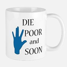 Die Poor and Soon (Humor Paro Mug