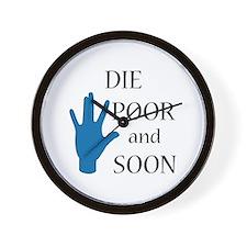 Die Poor and Soon (Humor Paro Wall Clock