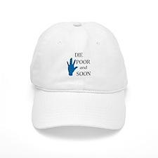 Die Poor and Soon (Humor Paro Baseball Cap
