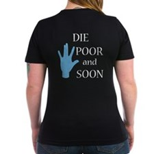 Die Poor and Soon (Humor Paro Shirt