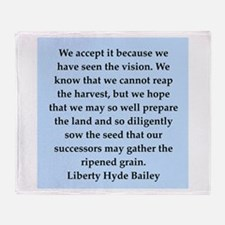 liberty hyde bailey quote Throw Blanket