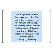 liberty hyde bailey quote Banner