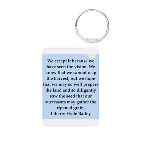 liberty hyde bailey quote Aluminum Photo Keychain