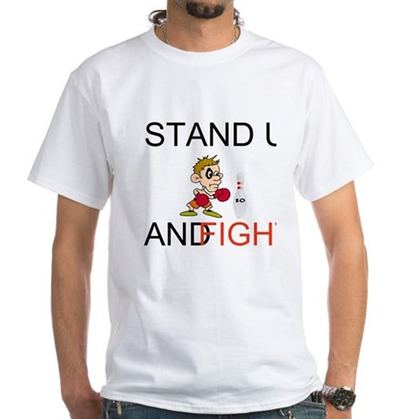 STAND UP AND FIGHT White T-Shirt