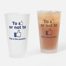 """To Like or Not to Like"" Drinking Glass"